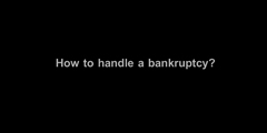 Q&A How to handle bankruptcy?